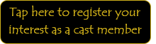 Register your interest as a cast member